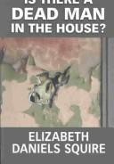 Cover of: Is There a Dead Man in the House