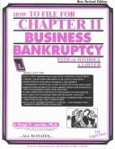 Cover of: How to file for chapter 11 business bankruptcy with or without a lawyer