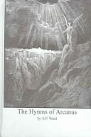 Cover of: The hymns of Arcanus | S. P. Ward