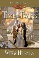 Cover of: Time of the twins | Margaret Weis