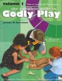 Cover of: The complete guide to godly play