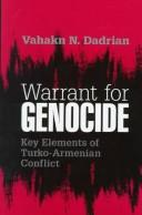 Cover of: Warrant for genocide | Vahakn N. Dadrian