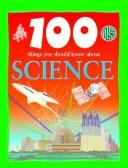 Cover of: 100 things you should know about science