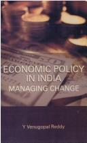 Cover of: Economic policy in India | V. Venugopal Reddy