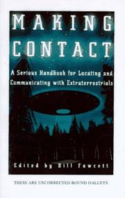 Cover of: Making Contact: A Serious Handbook For Locating And Communicating With Extraterrestrials