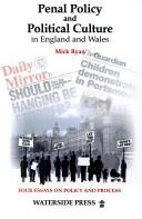 Cover of: PENAL POLICY AND POLITICAL CULTURE IN ENGLAND AND WALES: FOUR ESSAYS ON POLICY AND PROCESS