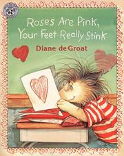 Cover of: Roses Are Pink, Your Feet Really Stink | Diane Degroat