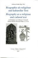 Cover of: Biographie als religiöser und kultureller Text = |