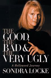 Cover of: The good, the bad, and the very ugly | Sondra Locke
