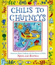 Cover of: Chilis to chutneys
