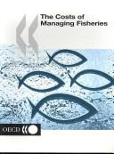 Cover of: The costs of managing fisheries. |