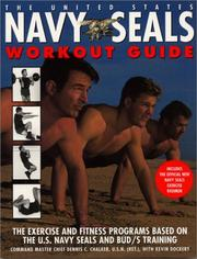 Cover of: The United State Navy SEALs Workout Guide: The Exercises and Fitness Programs Used by the U.S. Navy SEALS and Bud's Training