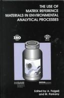 Cover of: The use of matrix reference materials in environmental analytical processes |