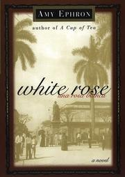 Cover of: White rose | Amy Ephron
