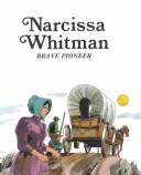 Narcissa Whitman, brave pioneer