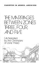 Cover of: The marriages between zones three, four, and five (as narrated by the chroniclers of zone three)