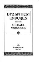 Cover of: Byzantium endures | Michael Moorcock