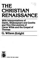 The Christian renaissance by George Wilson Knight