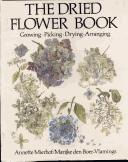 Cover of: The dried flower book | Annette Mierhof