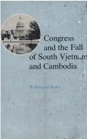 Cover of: Congress and the fall of South Vietnam and Cambodia | P. Edward Haley