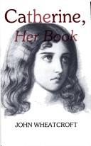 Catherine, her book by John Wheatcroft