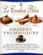 Cover of: Le Cordon bleu dessert techniques