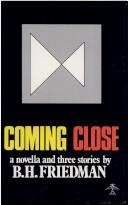 Cover of: Coming close: a novella and three stories as alternative autobiographies