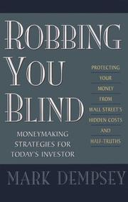 Cover of: Robbing You Blind: Protecting Your Money from Wall Street's Hidden Costs and Half-Truths