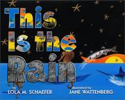 Cover of: This is the rain | Lola M. Schaefer