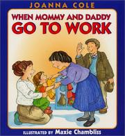 Cover of: When Mommy and Daddy go to work | Joanna Cole