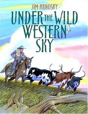 Cover of: Under the Wild Western Sky | Jim Arnosky