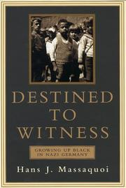 Cover of: Destined to witness | Hans J. Massaquoi