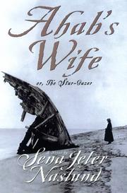 Ahab's Wife: Or, The Star-gazer by Sena Jeter Naslund