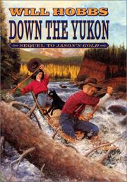 Cover of: Down the Yukon: Sequel to Jason's Gold