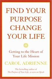 Cover of: Find Your Purpose, Change Your Life