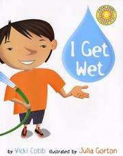 Cover of: I Get Wet (Vicki Cobb Science Play)