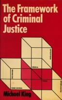 Cover of: The framework of criminal justice | King, Michael