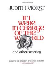 Cover of: If I were in charge of the world and other worries: poems for children and their parents