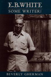 E.B. White by Beverly Gherman