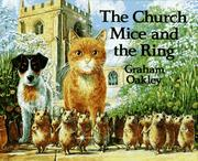 Cover of: The church mice and the ring | Graham Oakley