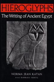 Cover of: Hieroglyphs, the writing of ancient Egypt