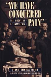 "Cover of: ""We have conquered pain"": the discovery of anesthesia"
