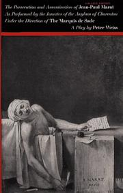 Cover of: The Persecution and Assassination of Jean-Paul Marat As Performed by the Inmates of the Asylum of Charenton Under the Direction of the Marquis De Sade