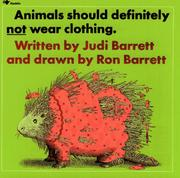 Animals Should Definitely Not Wear Clothing by Judi Barrett