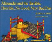 Cover of: Alexander and the terrible, horrible, no good, very bad day