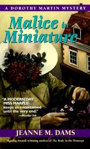 Cover of: Malice in Miniature (Dorothy Martin Mysteries (Paperback)) | Jeanne M. Dams