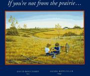 Cover of: If you're not from the prairie--