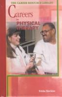 Cover of: Careers in physical therapy | Trisha Hawkins
