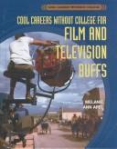 Cover of: Cool careers without college for film and television buffs