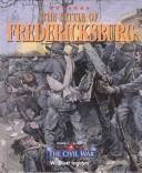 Cover of: The battle of Fredericksburg
